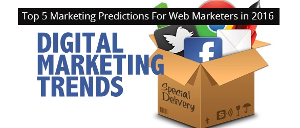 Top 5 Marketing Predictions for the Web Marketers in the Year 2016