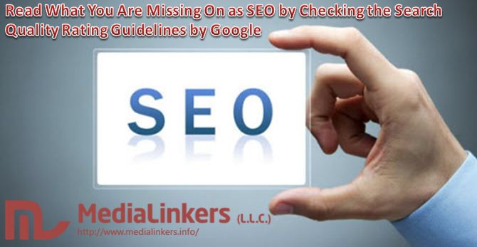 Read What You Are Missing On as SEO by Checking the Search Quality Rating Guidelines by Google